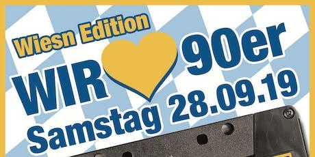 Wir lieben 90er - Wiesn Edition 2019! Tickets