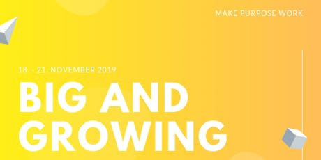 Big & Growing - MAKE PURPOSE WORK Tickets