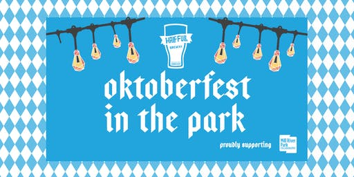 Oktoberfest In The Park: Presented By Half Full Brewery