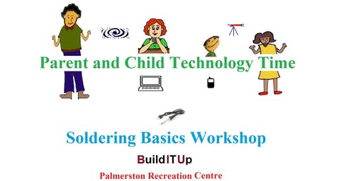 Parent and Child Technology Time -Soldering Basics