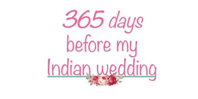 365Days before my UK Indian wedding Master Class