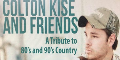 Colton Kise and Friends:A tribute to 80's and 90's Country