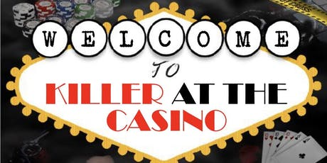 Killer at the Casino -  murder mystery dining experience  tickets