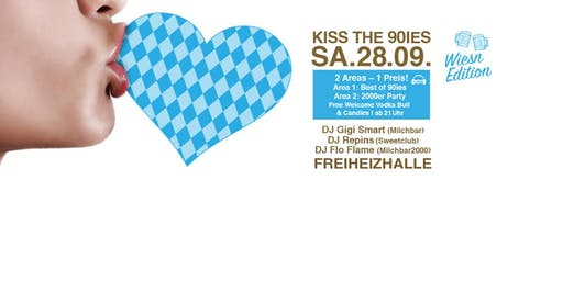 Kiss the 90ies - Münchens größte 90er Party Wiesn Edition 2019!