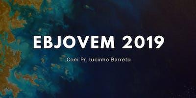 EBJOVEM 2019 - com Pr. Lucinho Barreto