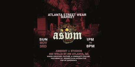 The Official Atlanta Street Wear Market Fall 2019 tickets