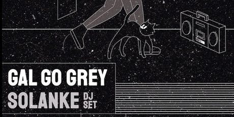 Gal Go Grey live / Solanke tickets
