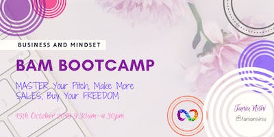BAM (Business And Mindset) Bootcamp: MASTER Your Pitch Make More SALES...