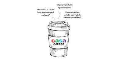 CASA Coffee: Vaping Nicotine and Marijuana - What Parents Need to Know!