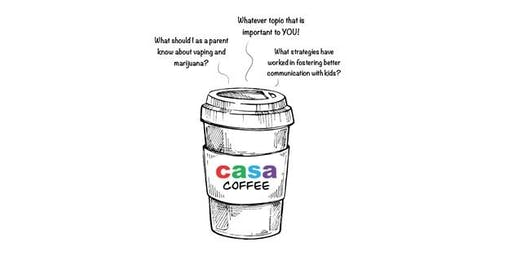 CASA Coffee: Vaping Nicotine and Marijuana - What Parents Need to Know!