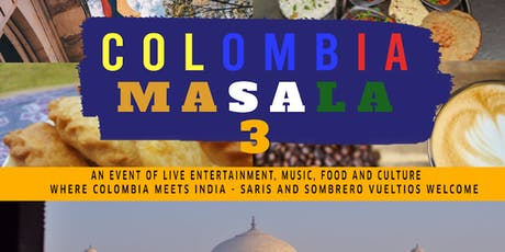 Colombia Masala 3 tickets