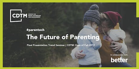 The Future of Parenting | Trend Seminar Fall 2019 - CDTM x better ventures Tickets