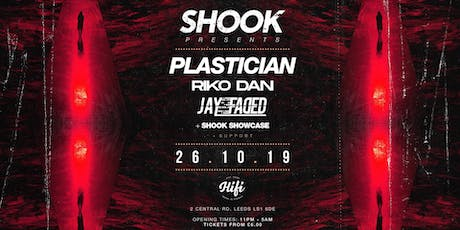 Shook - Plastician, Riko Dan, Jay Faded, and Support! tickets