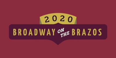 2020 Broadway on the Brazos Season Tickets