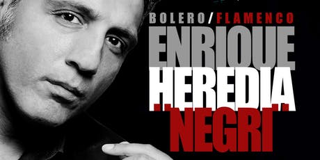 "ENRIQUE HEREDIA ""NEGRI"" / Bolero-Flamenco / CANTOS DE 2 ORILLAS. tickets"