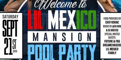 WELCOME 2 LIL MEXICO MANSION/POOL PARTY HOSTED BY: CASINO & YOUNG SCOOTER  tickets
