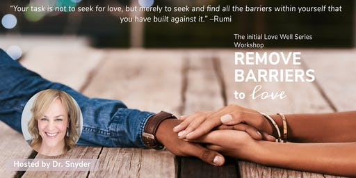 Remove Barriers to Love: A Love Well Series Workshop