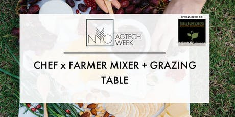 NYC AGTECH WEEK: Chef x Farmer Mixer + Grazing Table tickets