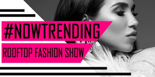 #NOWTRENDING Rooftop Party & Fashion Show