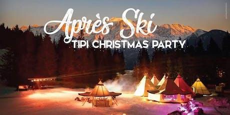 Apres Ski - Tipi Christmas Party 14th Dec 2019 tickets