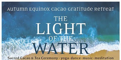 The Light of the Water Autumn Equinox Gratitude Retreat