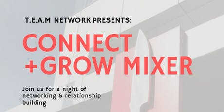 Connect & Grow Mixer - Presented by T.E.A.M NETWORK tickets