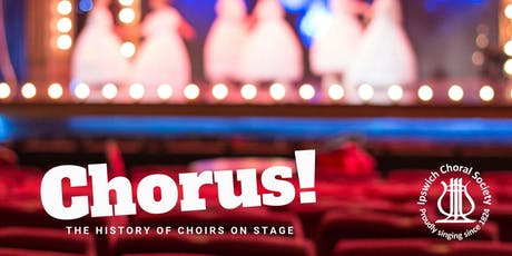 Chorus! The history of choirs on stage tickets
