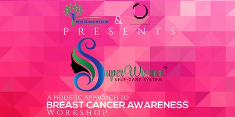 SuperWoman Self-Care System: A Holistic Approach to Breast Cancer Awareness tickets