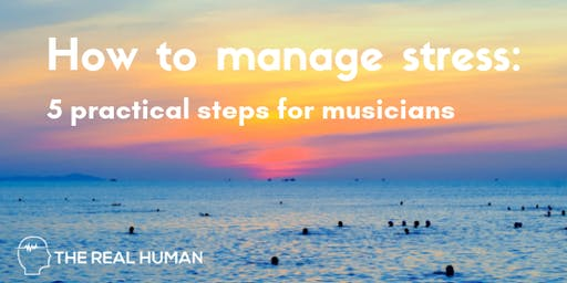 How to manage stress: 5 practical steps for musicians
