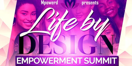 Mpowerd presents the Life by Design Empowerment Summit tickets