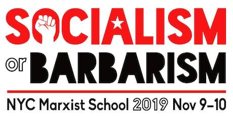 NYC Marxist School 2019 – Socialism or Barbarism tickets