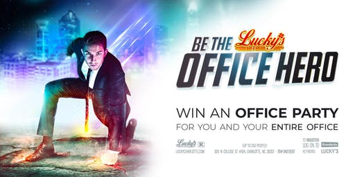 Be the Office Hero - Win a free office party at Lucky's