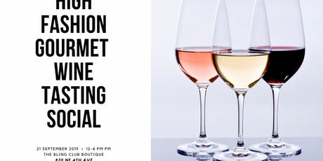 High Fashion Gourmet Wine Tasting Social tickets