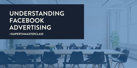 Understanding Facebook Advertising [MASTERCLASS] tickets