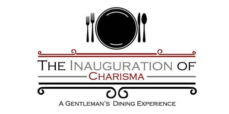 The Inauguration of Charisma- A Young Gentleman's Dining Experience tickets