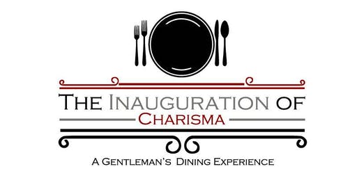 The Inauguration of Charisma- A Young Gentleman's Dining Experience