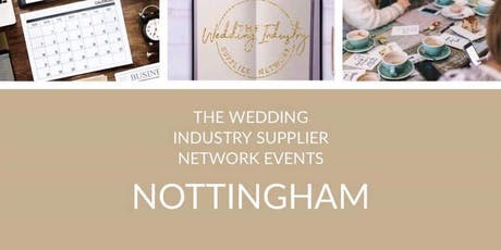 The Wedding Industry Supplier Networking Events Nottinghamshire tickets