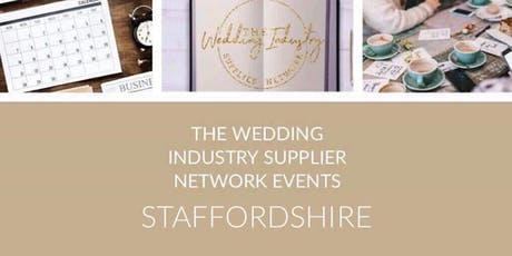 The Wedding Industry Supplier Networking Events Staffordshire tickets