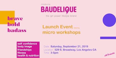 B A U D E L I Q U E  Launch - The Micro Workshops tickets