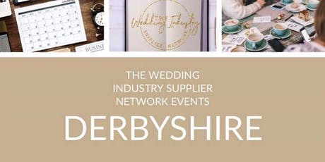 The Wedding Industry Supplier Networking Events Derbyshire tickets