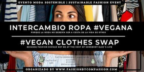 INTERCAMBIO ROPA #VEGANA | #VEGAN CLOTHES SWAP tickets