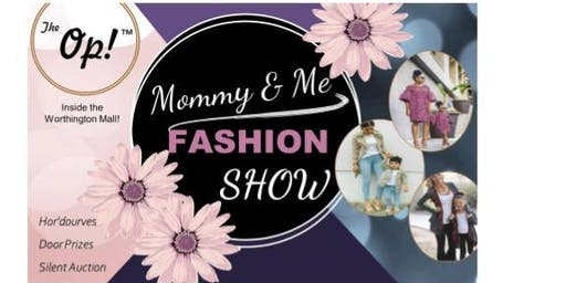 Mommy & Me Fashion Show@The Op!  Oct. 5