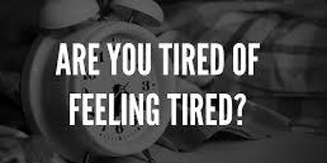 Tired of Feeling Tired? tickets