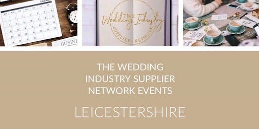 The Wedding Industry Supplier Networking Events Leicestershire