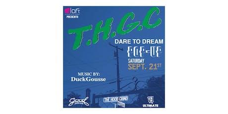 T.H.G.C  Dare To Dream POP-UP tickets