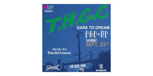 T.H.G.C  Dare To Dream POP-UP
