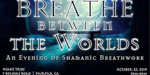 Breathe Between the Worlds