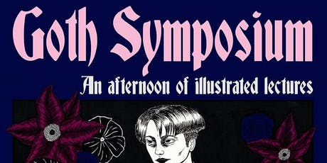Goth Symposium: An afternoon of illustrated lectures tickets