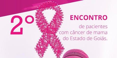 2º Encontro de pacientes com câncer de  mama do Estado de Goiás ingressos
