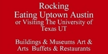 Free Food Tour Talk, Rocking Dining Uptown Austin Where to Eat Work Lunch Restaurant Guide & Things to Know & See Living in Austin or Visiting UT 512 821-2699 University Etiquette, Eating Club, Outclass the Competition baesoe tickets